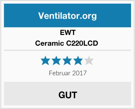 EWT Ceramic C220LCD  Test