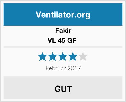 Fakir VL 45 GF  Test