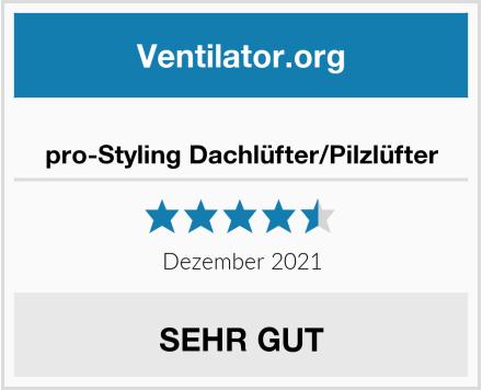 No Name pro-Styling Dachlüfter/Pilzlüfter Test