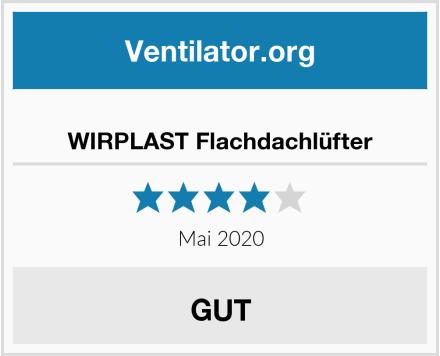 WIRPLAST Flachdachlüfter Test